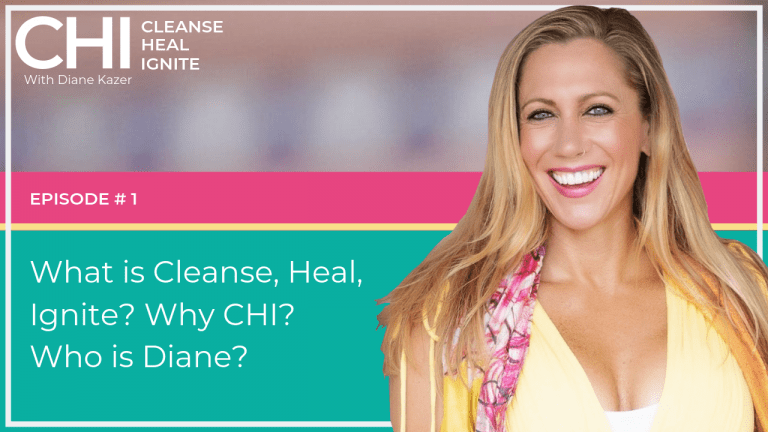 Cleanse Heal Ignite 1. What is Cleanse, Heal, Ignite? Why CHI? Who is Diane?